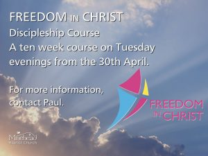 FREEDOM IN CHRIST Discipleship Course. A ten week course on Tuesday evenings from the 30th April. For more information, contact Paul. #minehead