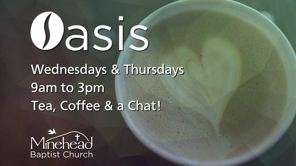 Oasis - Wednesdays & Thursdays 9am to 3pm Tea, Coffee & a Chat!