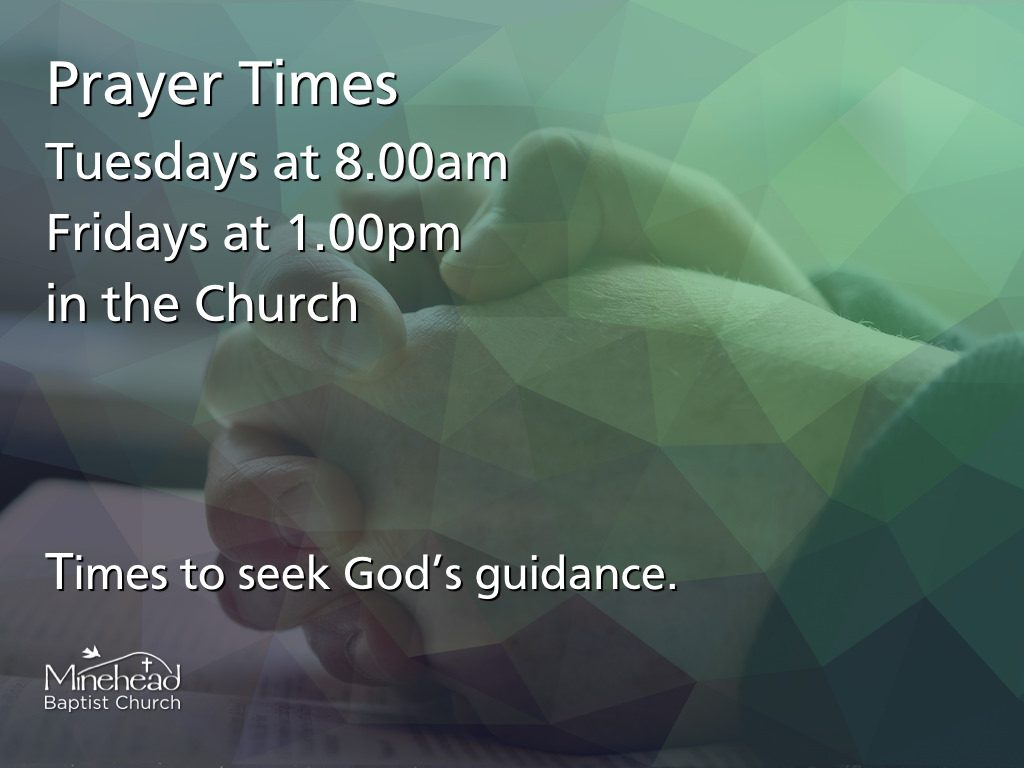 Prayer Times: Tuesdays and 8am and Fridays at 1pm in the Church.