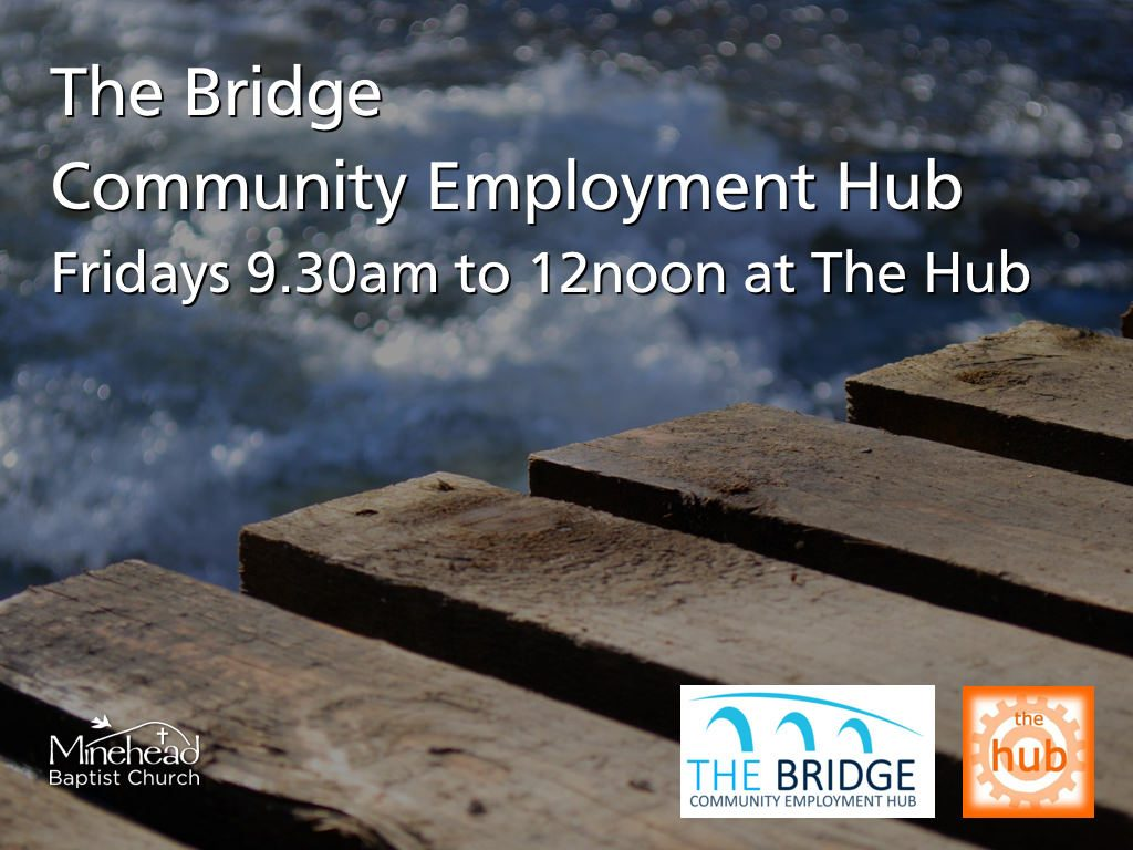 The Bridge Community Employment Hub - Fridays 9.30am to 12noon at The Hub #minehead